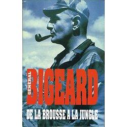 De la brousse à la jungle, Général Bigeard, France-Loisirs 1995.