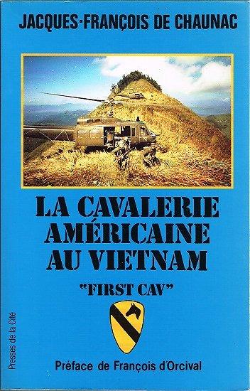 La cavalerie américaine au Vietnam, Jacques-François de Chaunac, Presses de la Cité 1993.