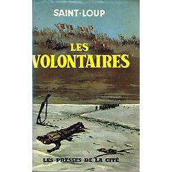 Les volontaires, Saint-Loup, Presses de la Cité 1963.