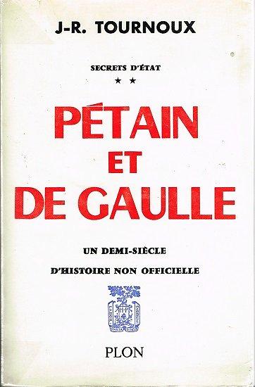 Pétain et De Gaulle, J-R Tournoux, Plon 1964.
