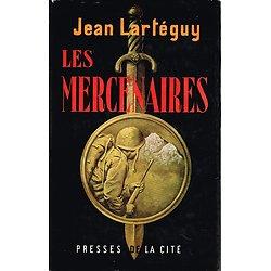 Les Mercenaires, Jean Lartéguy, Presses de la Cité 1960.