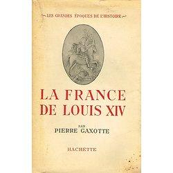 La France de Louis XIV, Pierre Gaxotte, Hachette 1946