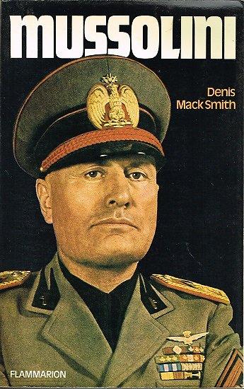 Mussolini, Denis Mack Smith, Flammarion 1985