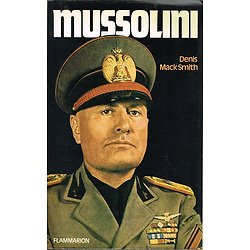 Mussolini, Denis Mack Smith, Flammarion 1985