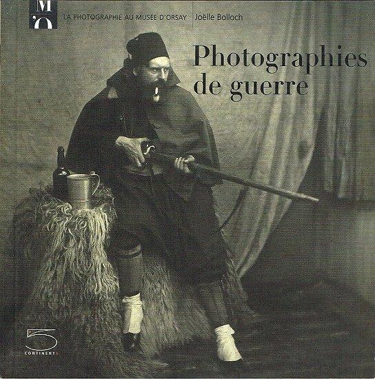 Photographies de guerre, Joëlle Bolloch, 5 continents éditions, 2004.