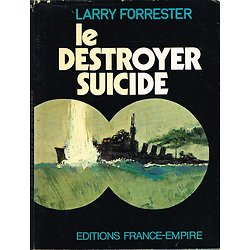 Le destroyer suicide, Larry Forrester, Editions France-Empire 1970.