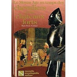 Le Moyen Age au temps des chevaliers et des châteaux forts, Marie-Pierre Perdrizet, Nouvelle encyclopédie Nathan 1985.
