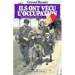 Ils ont vécu l'occupation, Gérard Boutet, Jean-Cyrille Godefroy 1990.