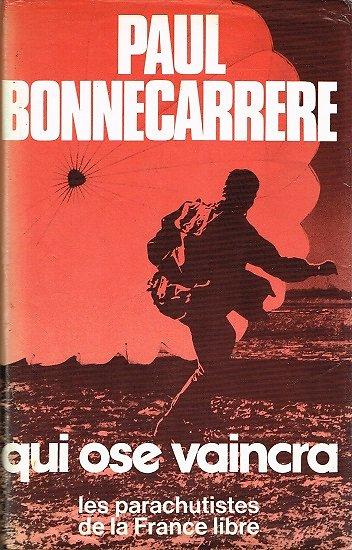 Qui ose vaincra, Paul Bonnecarrere, France-loisirs 1977.