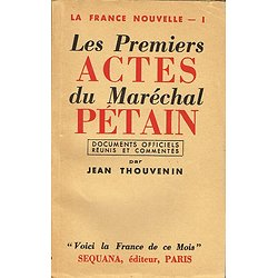 Les premiers actes du Maréchal Pétain, Jean Thouvenin, Sequana 1940.