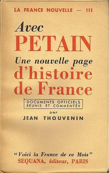 Avec Pétain, une nouvelle page d'histoire de France, Jean Thouvenin, Sequana 1940.
