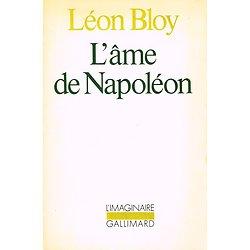 L'âme de Napoléon, Léon Bloy, Gallimard 1983.