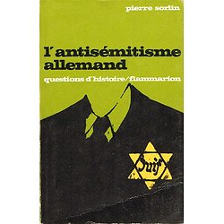 L'antisémitisme allemand, Pierre Sorlin, Flammarion 1969.