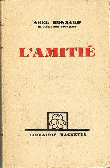 L'amitié, Abel Bonnard, Hachette 1941.