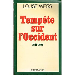 Tempête sur l'Occident 1945-1975, Louise Weiss, Albin Michel 1981.