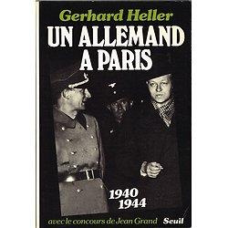 Un allemand à Paris, Gerhard Heller, Seuil 1981.