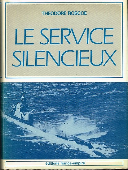 Le service silencieux, Théodore Roscoe, Editions France-Empire 1980.