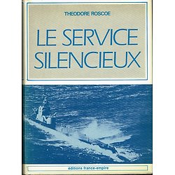 Le service silencieux, Théodore Roscoe, Editions France-Empire 1980.