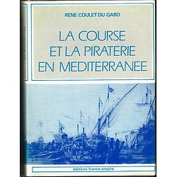 La course et la piraterie en Méditerranée, René Coulet du Gard, Editions France-Empire 1980.