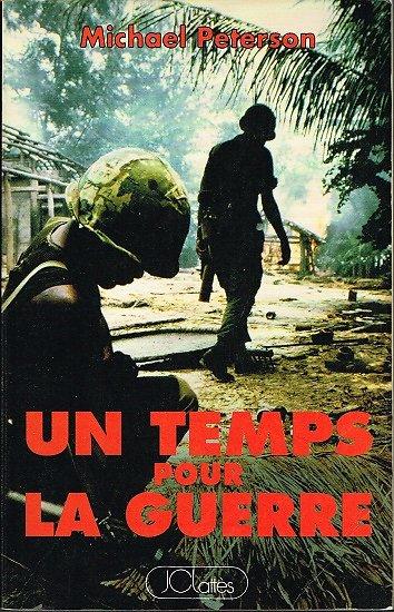 Un temps pour la guerre, Michael Peterson, JC Lattès 1991.