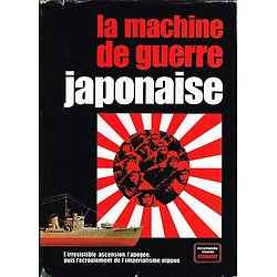La machine de guerre japonaise, collectif, Elsevier 1978.