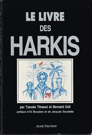 Le livre des Harkis, Taouès Titraoui, Bernard Coll, Jeune Pied-Noir1991.