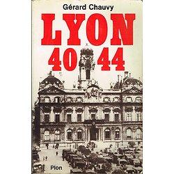 Lyon 40 44, Gérard Chauvy, Plon 1985.