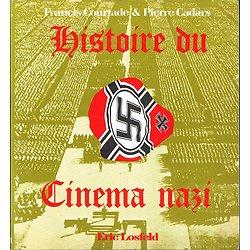 Histoire du cinéma nazi, Francis Courtade, Pierre Cadars, Eric Losfeld 1972.