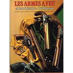 Les armes à feu et leur histoire, F. Wilkinson, Edition Princesse 1977.