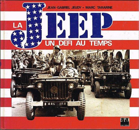 La Jeep un défi au temps, Jean Gabriel Jeudy, Marc Tararine, E.P.A Editions 1995.