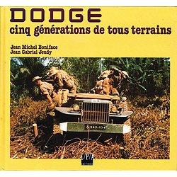 Dodge, cinq générations de tout terrain, Jean Michel Boniface, Jean Gabriel Jeudy, E.P.A Editions 1993.