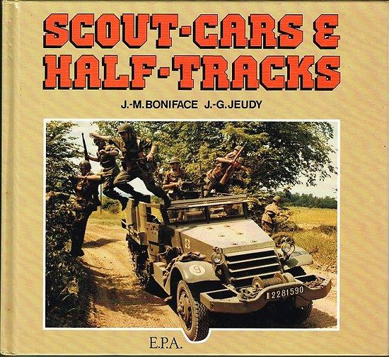 Scout-cars & Half-tracks, J-M Boniface, J-G Jeudy, E.P.A Editions 1989.