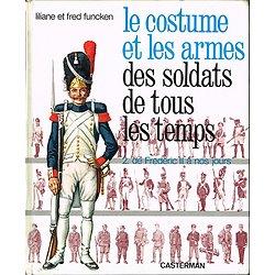 Le costume et les armes des soldats de tous les temps, Liliane et Fred Funcken, Casterman 1971.