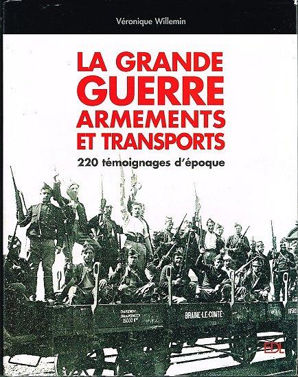 La grande guerre, armements et transports, Véronique Willemin, EDL 2003.