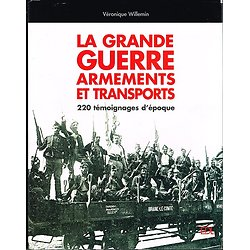 La grande guerre, armements et transports, Véronique Willemin, EDL 2003.