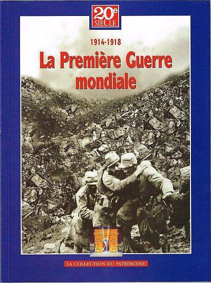 La première guerre mondiale, 20è siècle, La collection du patrimoine, 2004
