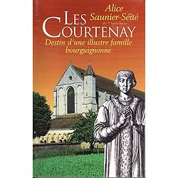 Les Courtenay, Alice Saunier-Séïté, Editions France-Empire 1998.