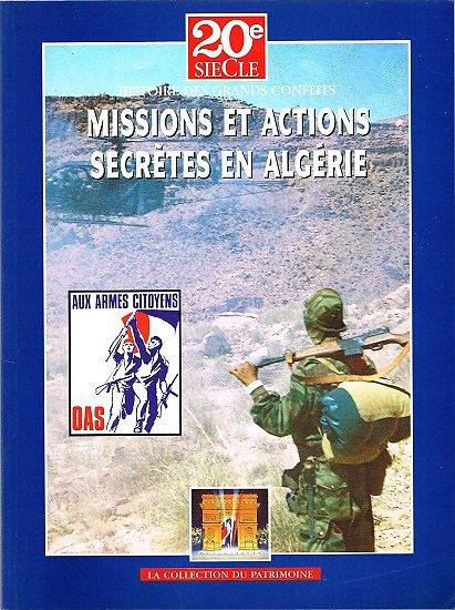 Missions et actions secrètes en Algérie, 20e siècle, La collection du patrimoine 1999.