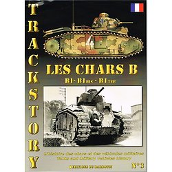 Les chars B, Trackstory N° 3, Editions du Barbotin 2005.