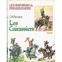 Les cuirassiers, Cdt Bucquoy, Jacques Grancher Editeur 1978.