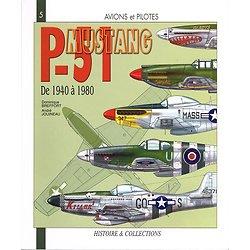 P-51 Mustang, de 1940 à 1980, Dominique Breffort, André Jouineau, Histoire et collections 2003.