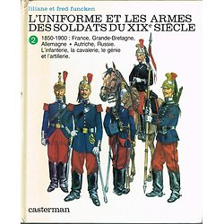 L'uniforme et les armes des soldats du XIXe siècle, Liliane et Fred Funcken, Casterman 1982
