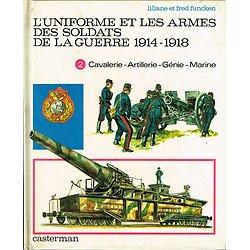 L'uniforme et les armes des soldats de la guerre 1914-1918, Liliane et Fred Funcken, Casterman 1972.