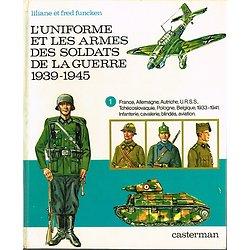 L'uniforme et les armes des soldats de la guerre 1939-1945, Liliane et Fred Funcken, Casterman 1972.