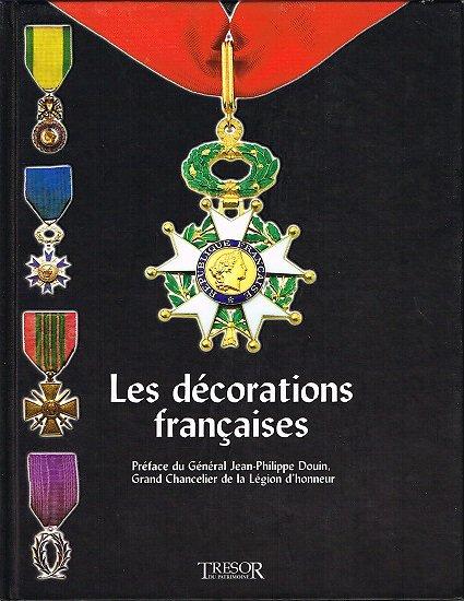 Les décorations françaises, collectif, Trésor du Patrimoine 2004.