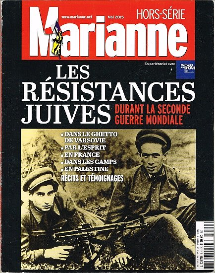 Les résistances juives durant la seconde guerre mondiale, Hors série Marianne, mai 2015.