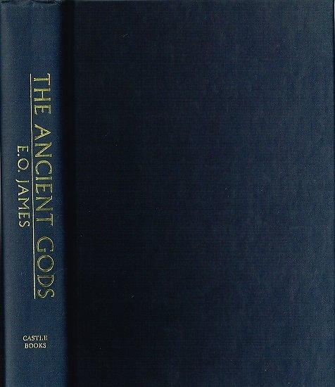 The Ancients Gods, E.O.James, Castle Books 1999