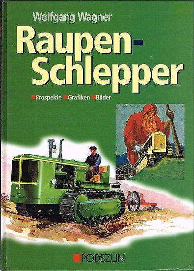 Raupen-Schlepper, Wolgang Wagner, Podszun 2001.