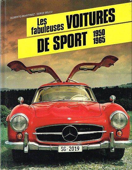 Les fabuleuses voitures de sport 1950-1965, Alberto Martinez, Serge Bellu, EPA 1984.