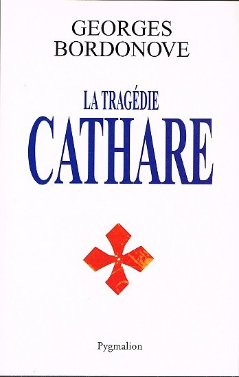 La tragédie cathare, Georges Bordonove, Pygmalion 2004.